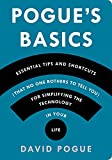 Pogues Basics: Essential Tips and Shortcuts (That No One Bothers to Tell You) for Simplifying the Technology in Your Life