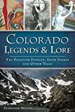 Colorado Legends and Lore:: The Phantom Fiddler, Snow Snakes and Other Tales