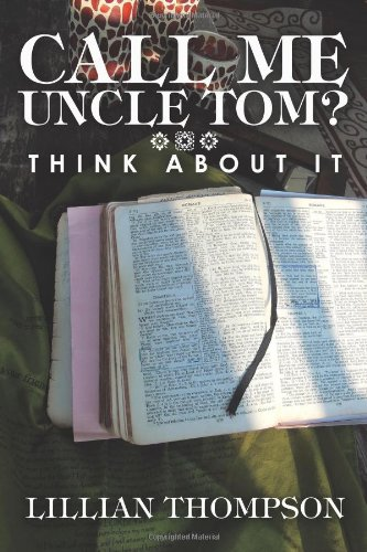 Call Me Uncle Tom?: Think About It