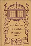 img - for The Trouble Woman book / textbook / text book