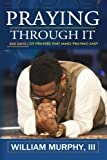 img - for Praying Through It: 365 Days Worth of Prayers That Make Praying Easy book / textbook / text book