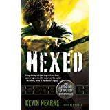 Hexed (The Iron Druid Chronicles) ~ Kevin Hearne