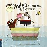 img - for Mateo En Un Mar de Lagrimas (Spanish Edition) (El Fabuloso Mateo / the Fabulous Matthew) book / textbook / text book