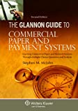 Glannon Guide To Commercial Paper & Payment Systems:Learning Commercial Paper & Payment Systems Through Multiple-Choice Questions & Analysis, 2nd Ed. (Glannon Guides)