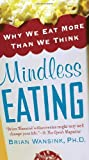 Image of Mindless Eating: Why We Eat More Than We Think