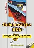 Geheimsache BRD (Dokumentation): Beweise zur Nichtexistenz der Bundesrepublik Deutschland - Sven B Büchter