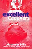Excellent Cadavers the Mafia and the Death (0099594919) by Stille, Alexander