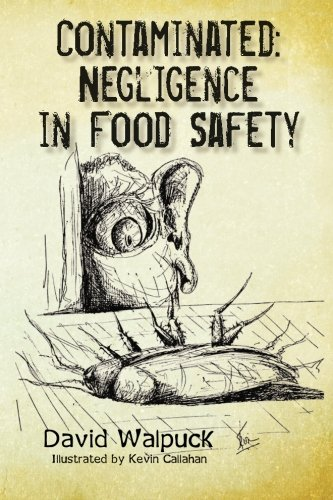Contaminated, Negligence in Food Safety