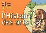 echange, troc Christine de Langle - Dico Atlas de l'Histoire des Arts