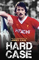 Hard Case - The Autobiography of Jimmy Case
