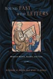 img - for Bound Fast with Letters: Medieval Writers, Readers, and Texts book / textbook / text book