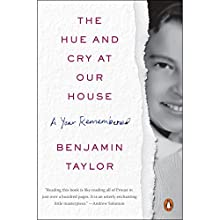The Hue and Cry at Our House: A Year Remembered Audiobook by Benjamin Taylor Narrated by Benjamin Taylor