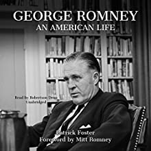 George Romney: An American Life Audiobook by Patrick Foster, Mitt Romney - foreword Narrated by Robertson Dean