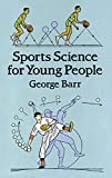 Sports Science for Young People (Dover Children's Science Books) (0486265277) by Barr, George