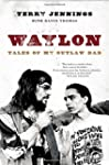 Waylon: Tales of My Outlaw Dad