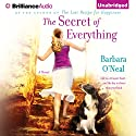 The Secret of Everything: A Novel (       UNABRIDGED) by Barbara O'Neal Narrated by Angela Dawe