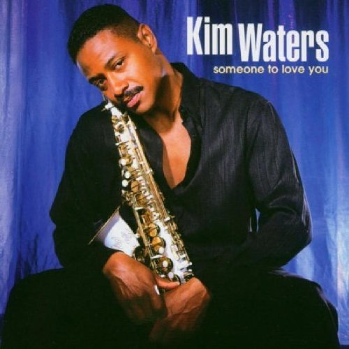 Someone to Love You by Waters, Kim (2002) Audio CD by Kim Waters
