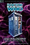 img - for Doctor Who and Philosophy   [DR WHO & PHILOSOPHY] [Paperback] book / textbook / text book
