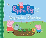 img - for Peppa Pig and the Vegetable Garden book / textbook / text book