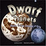 Dwarf Planets: Pluto, Charon, Ceres, and Eris (Amazing Science: Planets)