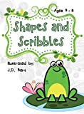 Shapes and Scribbles: Learn how to use shapes to draw animals (Book 1 for beginners)