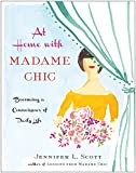 At Home with Madame Chic: Becoming a Connoisseur of Daily Life (English Edition)