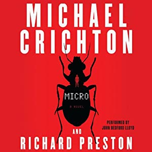 Micro: A Novel | [Michael Crichton, Richard Preston]
