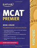 Kaplan MCAT Premier 2013-2014 (Kaplan Test Prep)