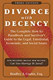 Divorce with Decency: The Complete How-to Handbook and Survivor's Guide to the Legal, Emotional, Economic, and Social Issues (A Latitude 20 Book)