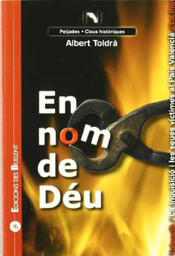 En nom de Déu: La Inquisició i les seues víctimes al País Valencià (Claus per a entendre el món)