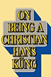 On Being a Christian (038519286X) by Kung, Hans