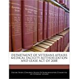 Department of Veterans Affairs Medical Facility Authorization and Lease Act of 2008 (Paperback) - Common