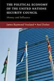 img - for The Political Economy of the United Nations Security Council: Money and Influence by Vreeland, James Raymond, Dreher, Axel (2014) Paperback book / textbook / text book