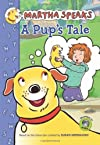 Martha Speaks: A Pup&#39;s Tale (Chapter Book)