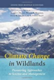 img - for Climate Change in Wildlands: Pioneering Approaches to Science and Management book / textbook / text book