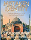 img - for Mistaken Identity:: The Case Against the Islamic Antichrist book / textbook / text book