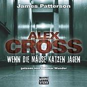 Wenn die Mäuse Katzen jagen (Alex Cross 4) | James Patterson