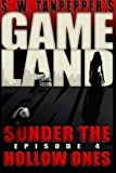 img - for Sunder the Hollow Ones: S.W. Tanpepper's GAMELAND (Episode 4) book / textbook / text book