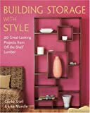 img - for Building Storage with Style: 20 Great-Looking Projects from Off-the-Shelf Lumber by Clarke Snell (2006-07-28) book / textbook / text book