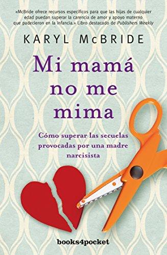 Mi mama no me mima  [Karyl McBride] (Tapa Blanda)