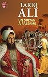 echange, troc Tariq Ali - Un sultan à Palerme
