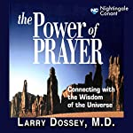 The Power of Prayer: Connecting with the Wisdom of the Universe | Larry Dossey