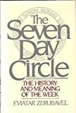 Eviatar Zerubavel The Seven Day Circle: The History and Meaning of the Week