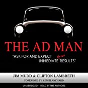 The Ad Man: 'Ask For and Expect Immediate Great Results' | [Clifton Lambreth, Jim Mudd]