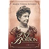 La infanta Paz de Borbón (Novela Historica(la Esfera)) (Spanish Edition)