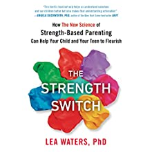 The Strength Switch: How the New Science of Strength-Based Parenting Can Help Your Child and Your Teen to Flourish Audiobook by Lea Waters Narrated by Olivia Mackenzie-Smith