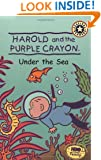 Harold and the Purple Crayon: Under the Sea (Harold & the Purple Crayon)