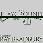 FREE The Playground | [Ray Bradbury]