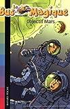 """Afficher """"Le Bus magique Objectif Mars"""""""