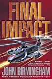 Final Impact (The Axis of Time Trilogy, Book 3) (0345457161) by Birmingham, John